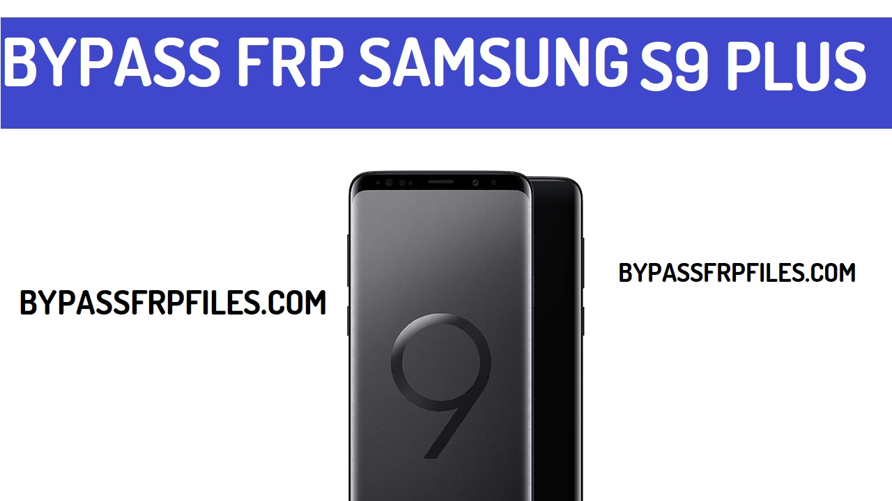 FRP BYPASS Files - Page 9 of 10 - FRP Bypass Files  Unlock Google