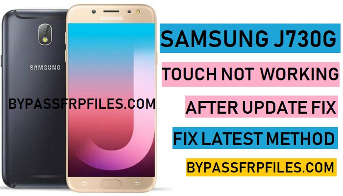 J730G Touch not working after update,Fix Touch Not Working After Update Samsung SM-J730G,Samsung SM-J730G Touch Not Working Fix file