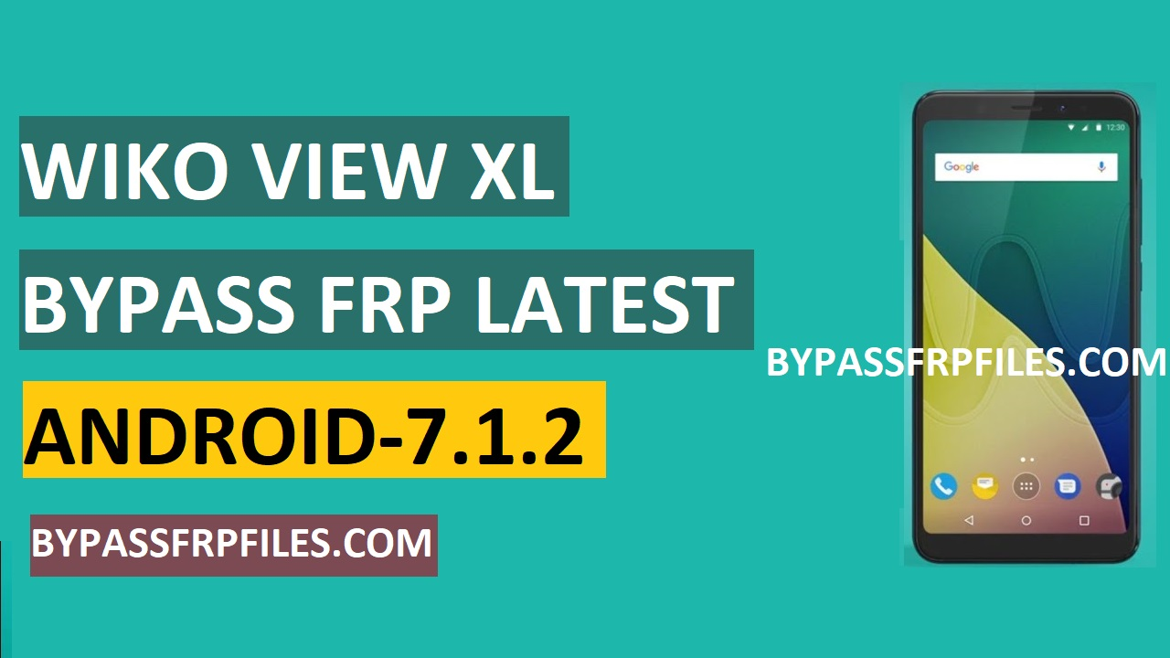 Bypass FRP Wiko View XL Google Account- Android-7 1 2 - FRP