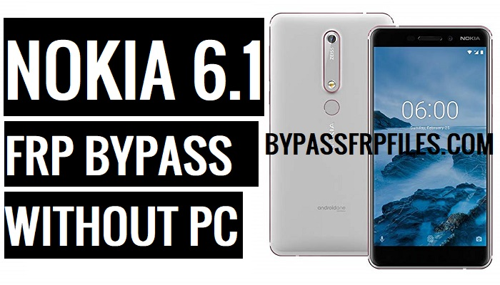 Bypass FRP Nokia 6 1 (Android-9 Pie) Without PC - FRP BYPASS