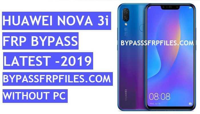 Bypass FRP Huawei Nova 3i (INE-LX2 FRP) - latest 2019 - FRP