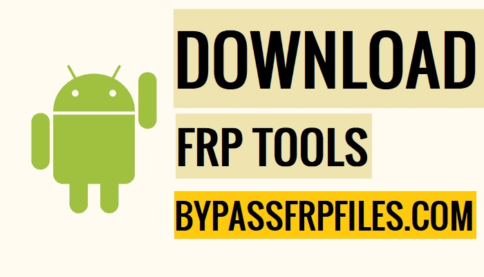 Bypass FRP APK Applications and Files (Download FRP Tools Free)