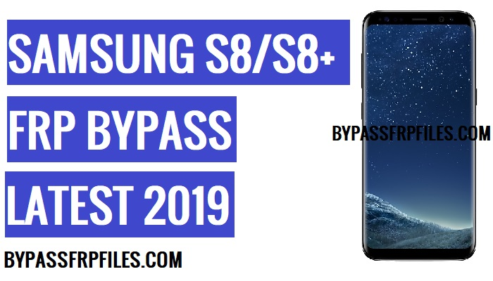 Bypass FRP Samsung S8 and S8 Plus (Android-9) - FRP BYPASS Files