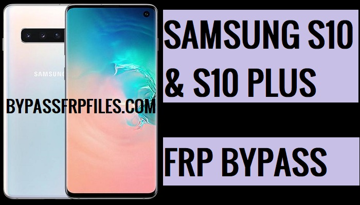 unlock Samsung S10 and S10+ FRP,Bypass FRP Samsung S10 and S10 Plus,Android 9, Bypass FRP Samsung S10, Bypass FRP Samsung S10 Plus, frp samsung s10 plus, GALAXY S10 FRP, galaxy s10 google verification bypass, GALAXY S10 PLUS FRP, galaxy s10 plus google verification bypass, galaxy s10+ gmail bypass, GALAXY S10E FRP, unlock frp samsung s10, Without PC