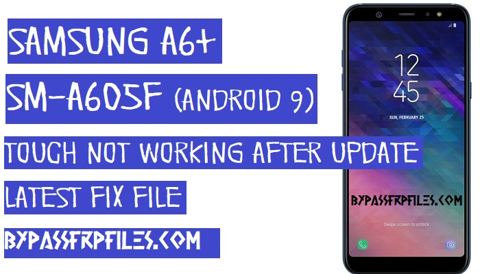 Fix Samsung SM-A605F Touch Not Working After update Android