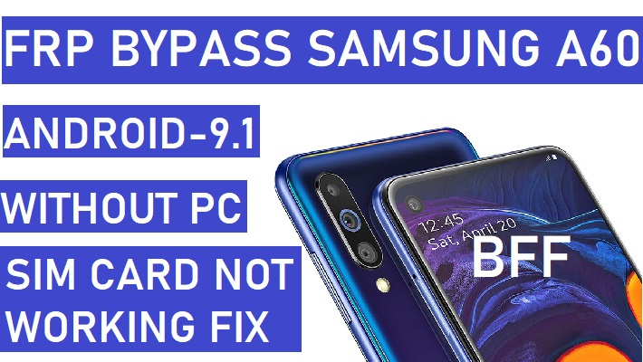 Samsung A60 FRP Bypass,Samsung A60 FRP,SM-A606F FRP,Samsung A60 FRP unlock,Samsung A60 Bypass Google Account,Without PC,Android 9.1